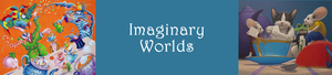 Imaginary Worlds - start Aug 25 2016 1100AM
