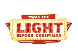 Twas the Light Before Christmas  - start Dec 11 2016 1030AM