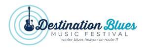4th Annual Destination Blues Music Festival  - start Feb 17 2017 1100AM
