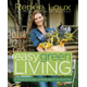Easy Green Living by Renee Loux, $25 at Face in a Book, 4359 Town Center Boulevard, Suite 113, El Dorado Hills. 916-941-9401, getyourfaceinabook.com