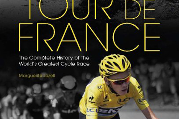 Tour de France: The Complete History of the World's Greatest Cycle Race by Marguerite Lazell, $25 at Colton Books, 604 East Bidwell Street, Folsom, 916-983-2814