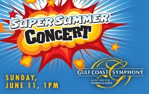 Gulf Coast Symphony Super Summer Family Concert  - start Jun 11 2017 0100PM