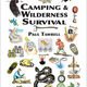 Camping and Wilderness Survival: The Ultimate Outdoors Book by Paul Tawrell, $15 at Colton Books, 604 East Bidwell Street, Folsom, 916-983-2814