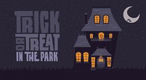 Trick or Treat in the Park - start Oct 27 2017 0530PM