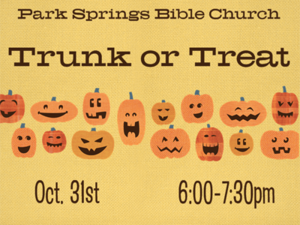 Park Springs Bible Church Trunk or Treat - start Oct 31 2017 0600PM