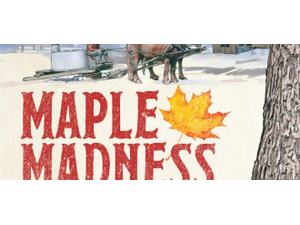 Maple Madness  - start Mar 24 2018 1100AM