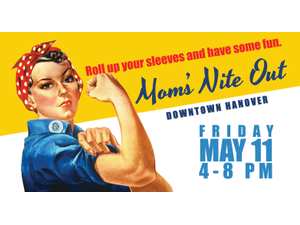 Moms Nite Out  - start May 11 2018 0400PM