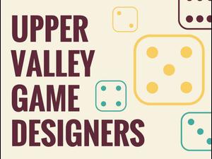 Upper Valley Game Designers Meeting - start Jun 07 2018 0630PM