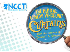 North Country Community Theatre presents Curtains - start Jul 13 2018 0730PM