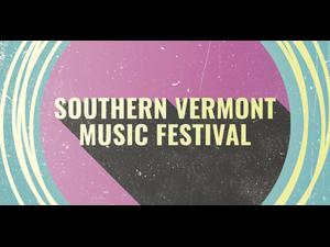 SOUTHERN VERMONT MUSIC FESTIVAL - start Jun 24 2018 1200PM