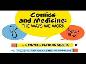 Comics and Medicine The Ways We Work - start Aug 16 2018 0400PM