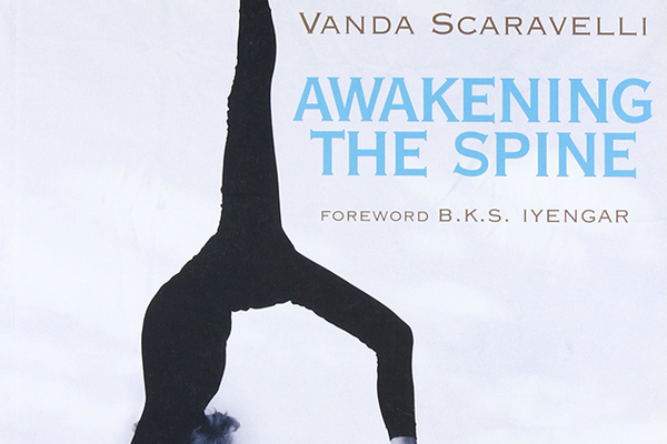Awakening the Spine: Yoga for Health, Vitality and Energy by Vanda Scaravelli