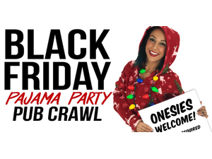 Black Friday Pajama Party Pub Crawl - start Nov 23 2018 0700PM