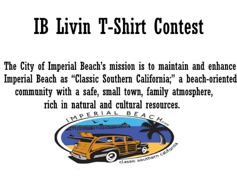 The City Of Imperial Beach Is Holding An Ib Livin T Shirt Design Contest Entries Being Taken Now