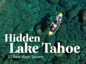 Hidden Lake Tahoe 20 Best-Kept Secrets