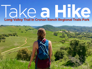 Take A Hike to Long Valley Trail in Cronan Ranch Regional Trails Park