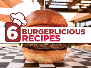 6 Burgerlicious Recipes By Local Chefs From Roseville to Placerville