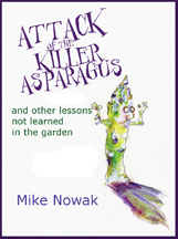 Attack of the Killer Asparagus - Mike Nowak