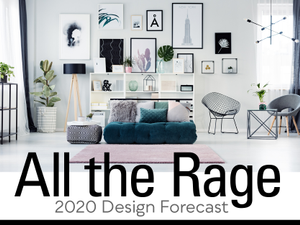 All the Rage 2020 Design Forecast