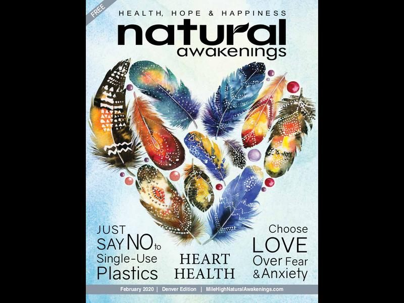 In This Issue February 2020 Milehighnaturalawakenings Com