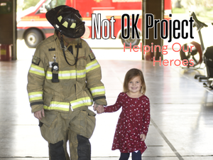Not OK Project Helping Our Heroes