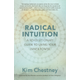 NEW BOOKS Radical Intuition A Revolutionary Guide to Using Your Inner Power by Kim Chestney