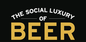 The Social Luxury of Beer July  August 2015 - Jul 22 2015 0110PM